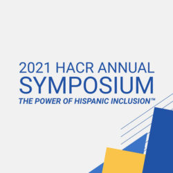 Join us at #HACRSymposium21 Sept. 13-14 for data-backed DE&I education and networking with the nation's most influential corporate leaders committed to Hispanic inclusion.